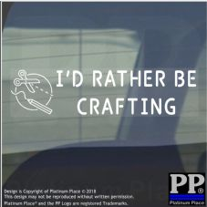 1 x I'd Rather be Crafting-Car Window Sticker-Sign-Crafts,Creative,Art,Imagination